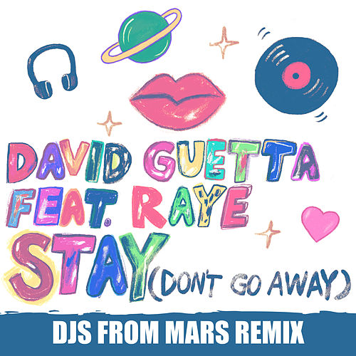 Stay (Don't Go Away) [feat. Raye] (Djs From Mars Remix) de David Guetta
