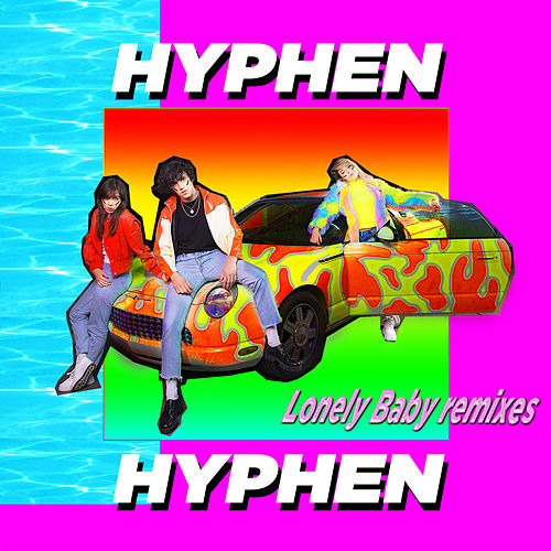 Lonely Baby (Remixes EP) de Hyphen Hyphen