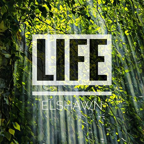 Life di Elshawn