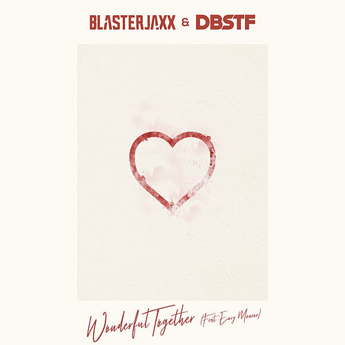 Wonderful Together (feat. Envy Monroe) von BlasterJaxx