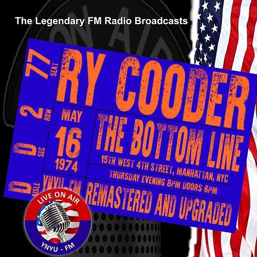 Legendary FM Broadcasts - The Bottom Line, Manhattan  NYC  15 May 1974 by Ry Cooder