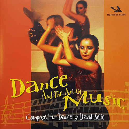 Dance and the Art of Music von David Selfe