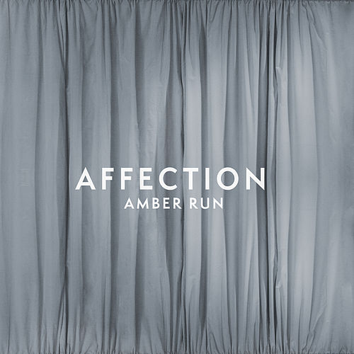Affection by Amber Run