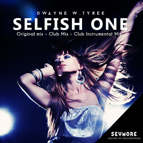 Selfish One by Dwayne W. Tyree