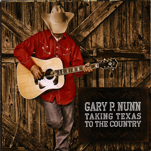 Taking Texas To The Country de Gary P. Nunn