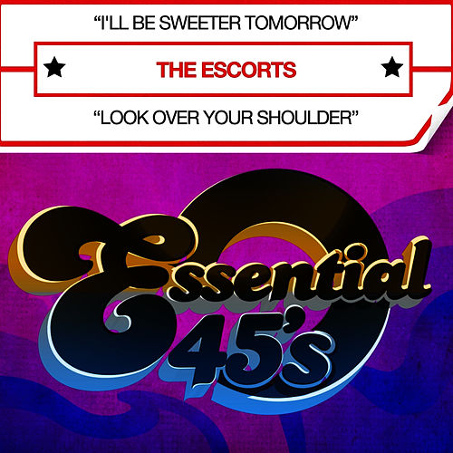 I'll Be Sweeter Tomorrow (Digital 45) - Single by The Escorts