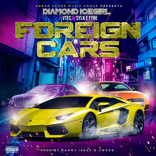 Foreign Cars (feat. V-Tec King Of LA & Sylk-E-Fyne) von Diamond Icegirl