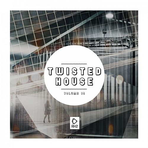 Twisted House, Vol. 15 von Various Artists