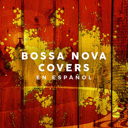 Bossa Nova Covers en Español von Various Artists