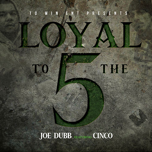 Loyal to the 5 von Joe Dubb