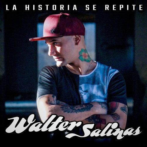 La Historia Se Repite de Walter Salinas