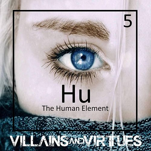 The Human Element by Villains and Virtues