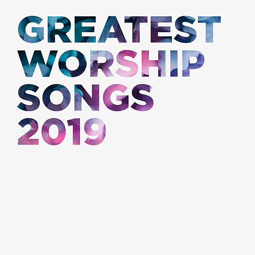 Greatest Worship Songs 2019 von Lifeway Worship