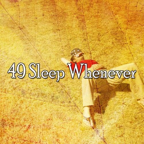 49 Sleep Whenever von Best Relaxing SPA Music