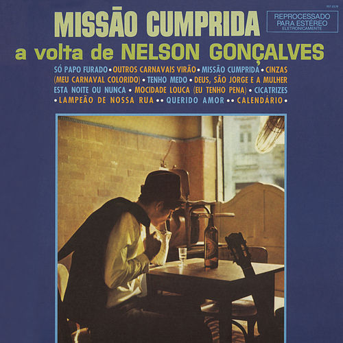 Missão Cumprida: A Volta de Nelson Gonçalves de Nelson Gonçalves