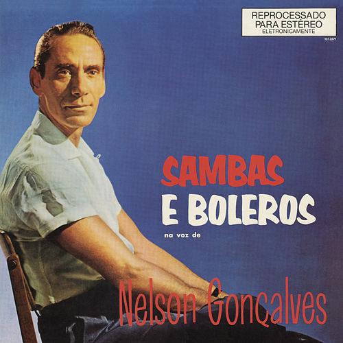 Sambas e Boleros na Voz de Nelson Gonçalves von Nelson Gonçalves