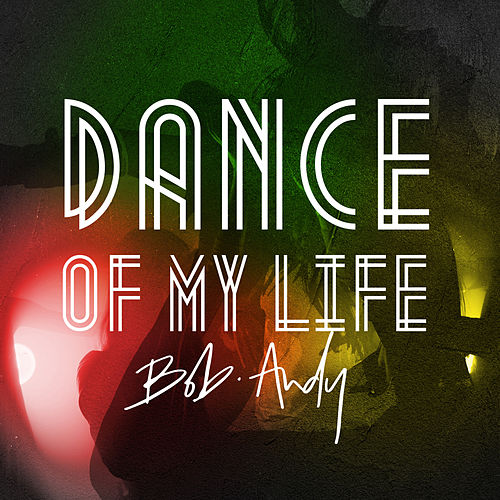Dance of My Life by Bob Andy