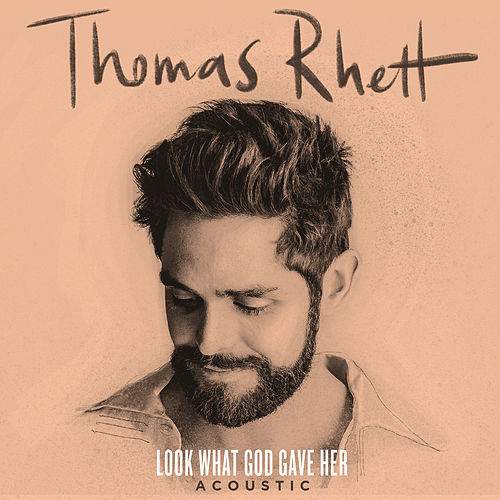Look What God Gave Her (Acoustic) von Thomas Rhett