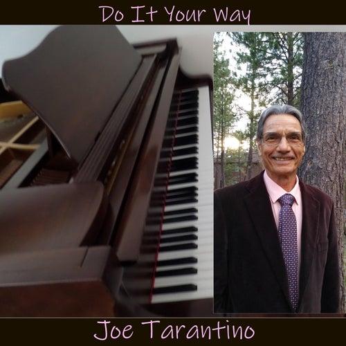 Do It Your Way by Joe Tarantino