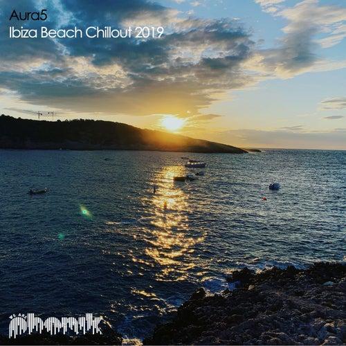 Ibiza Beach Chillout 2019 (Radio Edits) by Aura5
