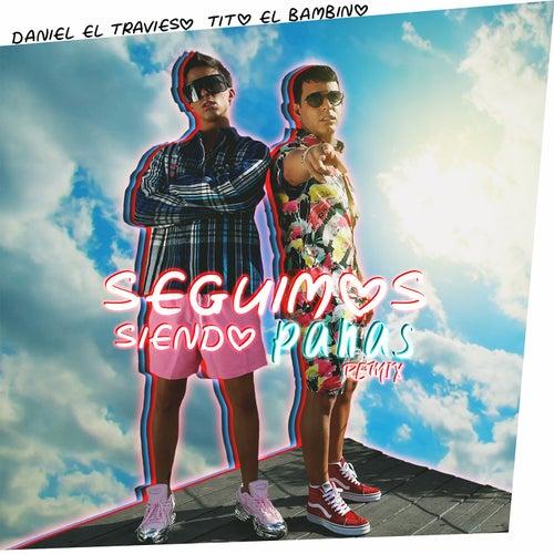 Seguimos Siendo Panas (Remix) de Daniel El Travieso