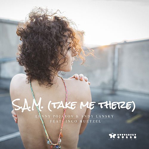 S. A. M. (Take Me There) di Lenny Pojarov