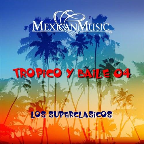 Trópico y Baile '04 von Superclasicos