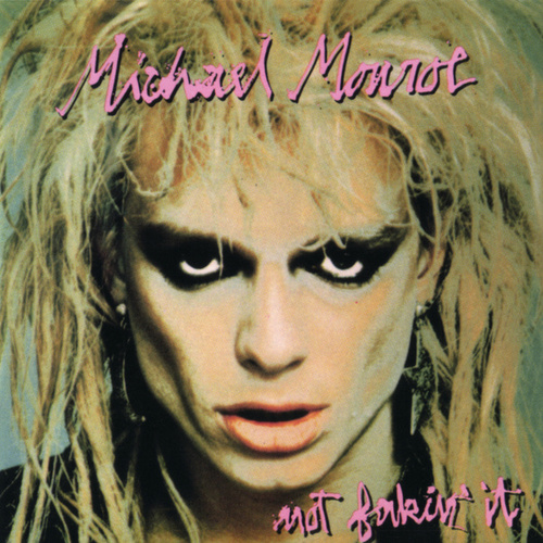 Not Fakin' It by Michael Monroe