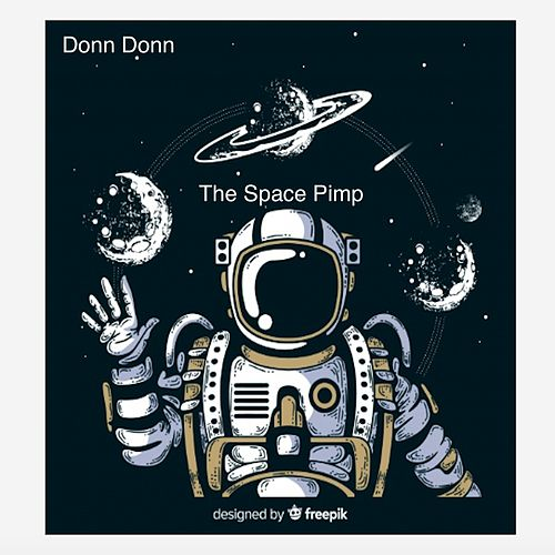 The Space Pimp by Donn Donn