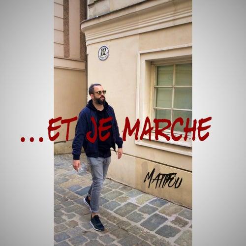 Et je marche by Mattfou