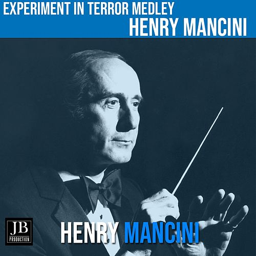 Experiment in Terror Medley: Fluters Ball / Tooty Twist / Kelly's Tune / Golden Gate Twist / The Good Old Days / Experiment In Terror (Twist) / Experiment In Terror / Nancy / Down By The Wharf / Teen-Age Hostage / White On White / Final Out At Candlestick von Henry Mancini