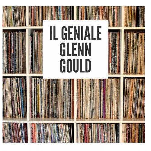 Il geniale Glenn Gould de Glenn Gould