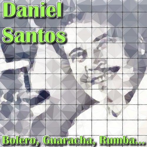 Bolero, Guaracha, Rumba... de Daniel Santos