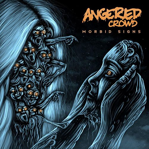 Morbid Signs by Angered Crowd