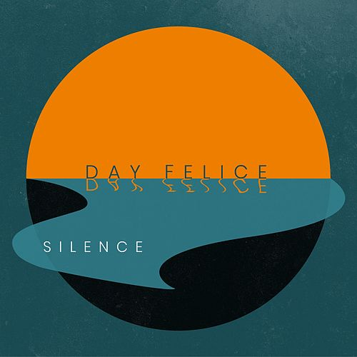 Silence by Day Felice