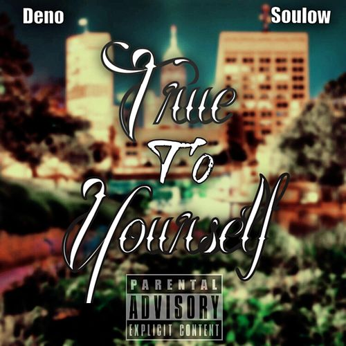 True to Yourself by Deno