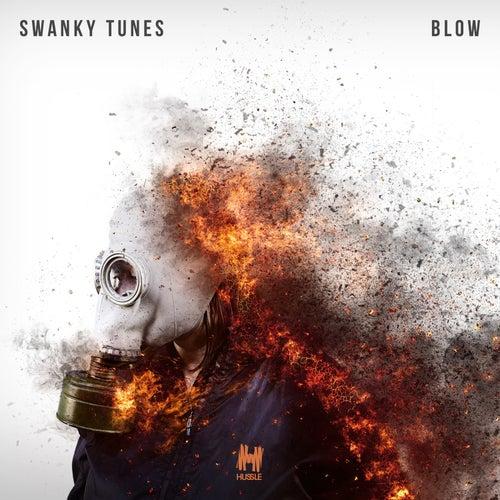 Blow von Swanky Tunes