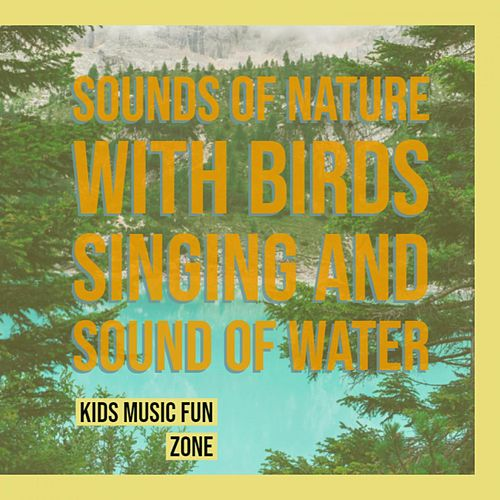 The Best Nature Sounds Ever de KIds Music Fun Zone