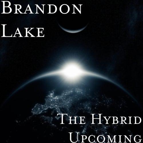The Hybrid Upcoming by Brandon Lake