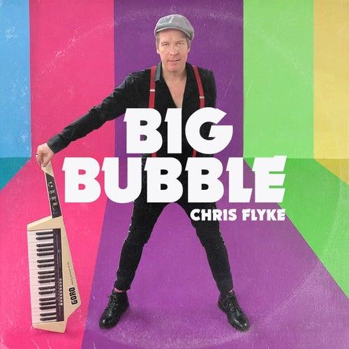 Big Bubble by Chris Flyke