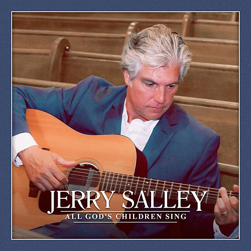 All God's Children Sing by Jerry Salley