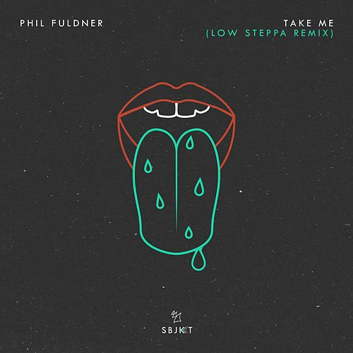 Take Me (Low Steppa Remix) von Phil Fuldner