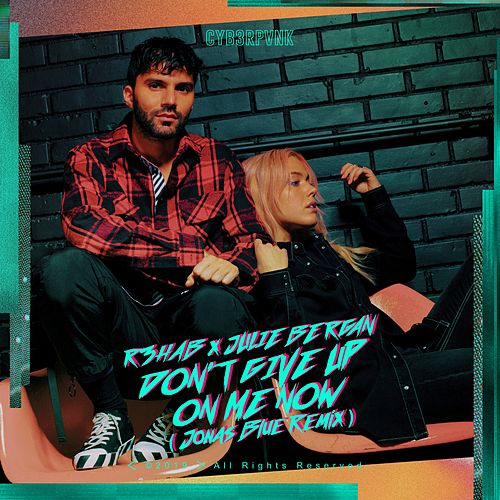 Don't Give Up On Me Now (Jonas Blue Remix) de R3HAB