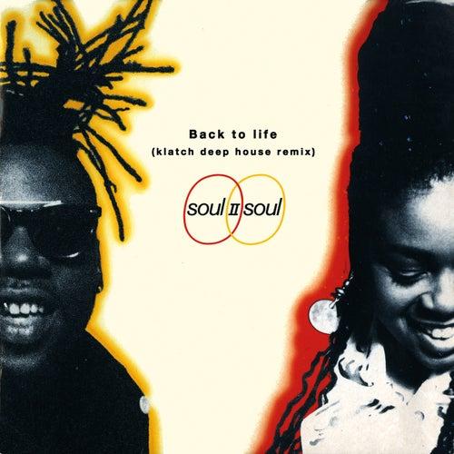 Back To Life (Klatch Deep House Remix) van Soul II Soul