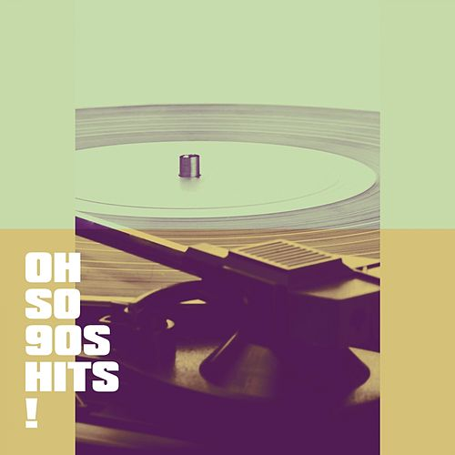 Oh So 90s Hits! by Various Artists