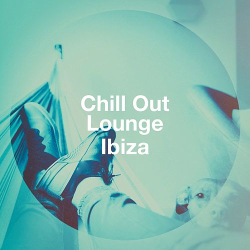 Chill out Lounge Ibiza von Various Artists