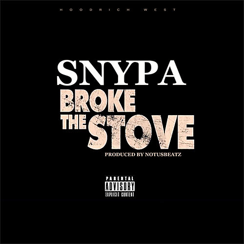 Broke The Stove de Snypa