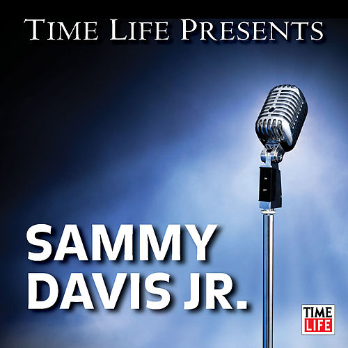 Time Life Presents: Sammy Davis Jr. by Sammy Davis, Jr.