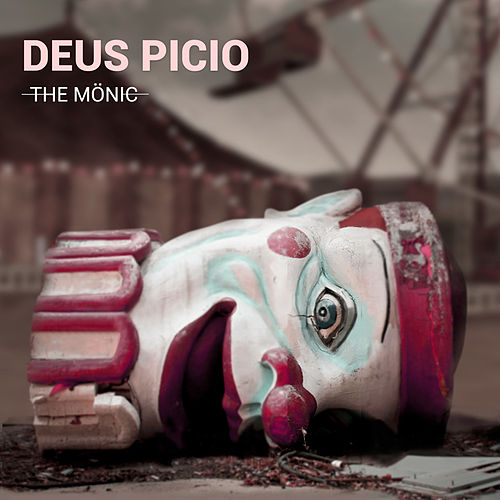 Deus Picio by The Mönic