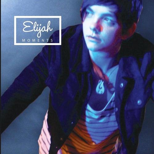 Moments by Elijah